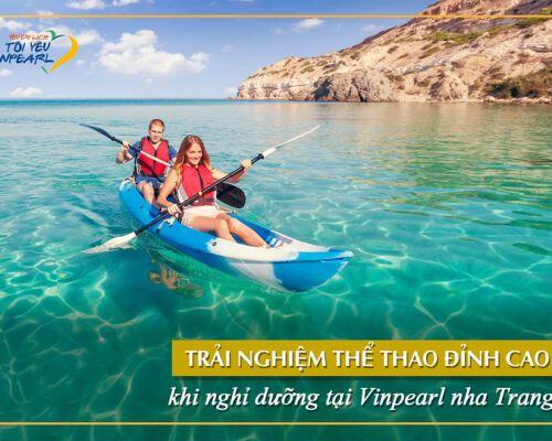 Trải nghiệm những môn thể thao chất như nước cất ở Vinpearl Nha Trang