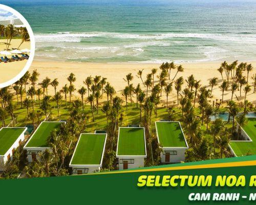 Review Selectum Noa Resort Cam Ranh - Khu nghỉ dưỡng độc đáo bên vịnh biển